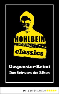 Hohlbein Classics – Das Schwert des Bösen von Hohlbein,  Wolfgang