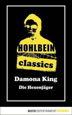 Hohlbein Classics – Die Hexenjäger von Hohlbein,  Wolfgang