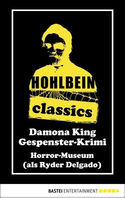 Hohlbein Classics – Horror-Museum von Hohlbein,  Wolfgang