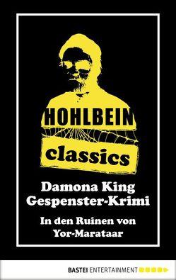 Hohlbein Classics – In den Ruinen von Yor-Marataar von Hohlbein,  Wolfgang