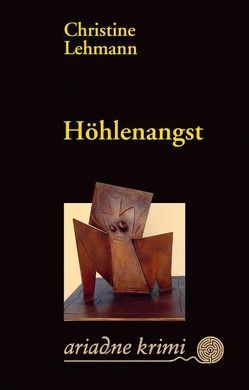 Höhlenangst von Lehmann,  Christine