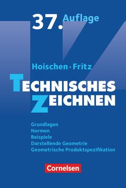 Hoischen / Technisches Zeichnen (37., überarbeitete und aktualisierte Auflage) von Fritz,  Andreas, Hoischen,  Hans