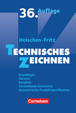 Hoischen / Technisches Zeichnen (36., überarbeitete und aktualisierte Auflage) von Fritz,  Andreas, Hoischen,  Hans