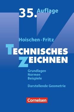 Hoischen / Technisches Zeichnen (35., überarbeitete und aktualisierte Auflage) von Fritz,  Andreas, Hoischen,  Hans