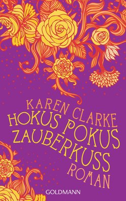 Hokus Pokus Zauberkuss von Clarke,  Karen, Franz,  Claudia