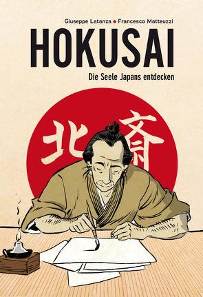 Hokusai – Die Seele Japans entdecken von Latanza,  Guiseppe, Matteuzzi,  Francesco