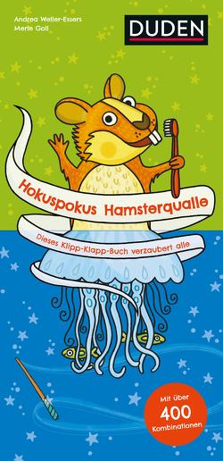 Hokuspokus Hamsterqualle – Dieses Klipp-Klapp-Buch verzaubert alle – Ab 4 Jahren von Goll,  Merle, Weller-Essers,  Andrea