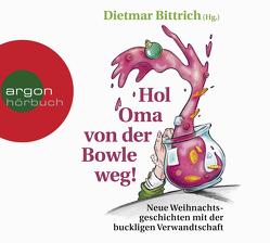 Hol Oma von der Bowle weg! von Bittrich,  Dietmar, Fornaro,  Tanja, Nicolai,  Thomas, Streisand,  Lea