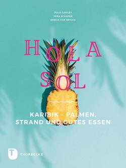 Hola Sol von Cawley,  Julia, Schäper,  Vera, van Deelen,  Saskia