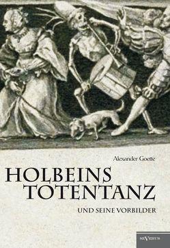 Holbeins Totentanz und seine Vorbilder von Goette,  Alexander