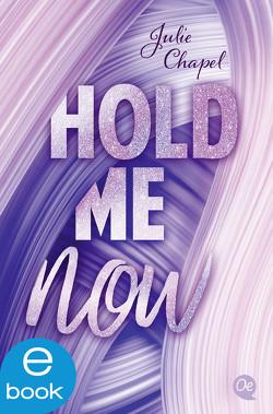 Hold me now von Chapel,  Julie, Werbeagentur,  ZERO