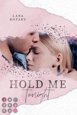 Hold Me Tonight (Crushed-Trust-Reihe 2) von Rotaru,  Lana