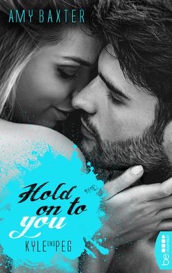 Hold on to you – Kyle & Peg von Baxter,  Amy