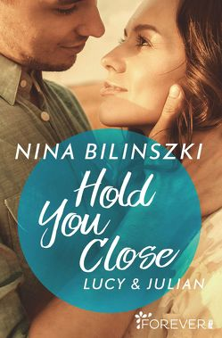 Hold You Close von Bilinszki,  Nina