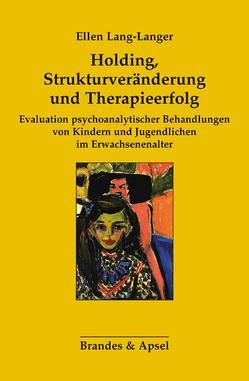 Holding, Strukturveränderung und Therapieerfolg von Lang-Langer,  Ellen