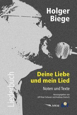 Holger Biege Liederbuch, inkl. CD mit 18 Titeln von Danisch,  Andreas, Schwarz,  Ulf-Peter