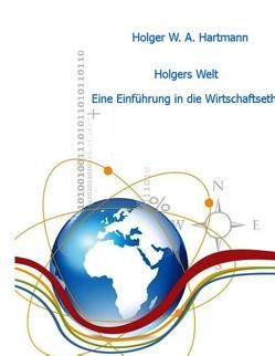 Holgers Welt von Hartmann,  Holger W. A.