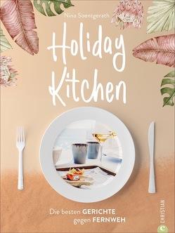 Holiday Kitchen von Soentgerath,  Nina