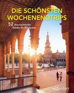 HOLIDAY Reisebuch: Die schönsten Wochenendtrips – 52 überraschende Städte für Entdecker von Schumm,  Moritz