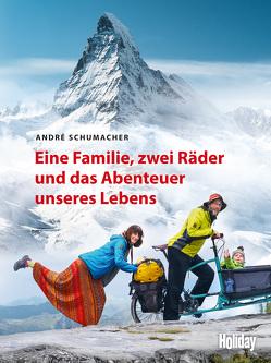 HOLIDAY Reisebuch: Eine Familie, zwei Räder und das Abenteuer unseres Lebens von Schumacher,  André