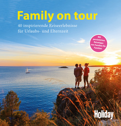 HOLIDAY Reisebuch: Family on tour von De Monte,  Uta