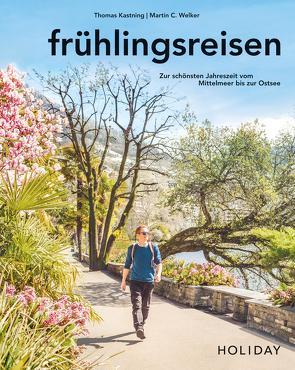 HOLIDAY Reisebuch: frühlingsreisen von Kastning,  Thomas