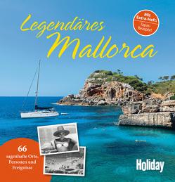 HOLIDAY Reisebuch: Legendäres Mallorca von Nowak,  Axel, Reisenegger,  Verónica