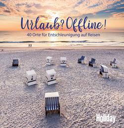 HOLIDAY Reisebuch: Urlaub? Offline! von Lendt,  Christine