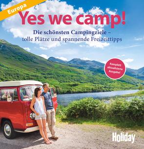 HOLIDAY Reisebuch: Yes we camp! Europa von Haas,  Christian, Klemmer,  Axel, Köhler,  Robert, Krammer,  Martina, Schüler,  Roland, Siefert,  Heidi, Stadler,  Eva