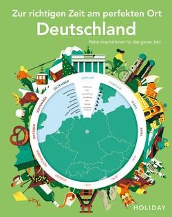HOLIDAY Reisebuch: Zur richtigen Zeit am perfekten Ort – Deutschland von Nöldeke,  Renate