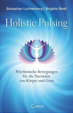 Holistic Pulsing von Lichtenberg,  Sebastian, Seidl,  Brigitte