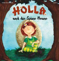 Holla und die Grüne Neune von Kurtenbach,  Heike