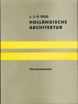 Holländische Architektur von Oud,  J J, Wingler,  Hans M.