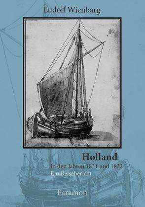 Holland in den Jahren 1831 und 1832 von Wienbarg,  Ludolf