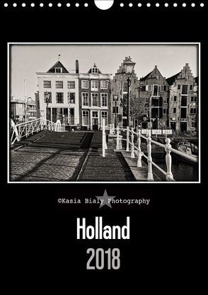 Holland – Kasia Bialy Photography (Wandkalender 2018 DIN A4 hoch) von Bialy,  Kasia