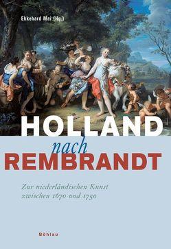 Holland nach Rembrandt von Altes,  Everhard Korthals, Baumgärtel,  Bettina, Jonckheere,  Koenraad, Mai,  Ekkehard, North,  Michael, Schavemaker,  Eddy, Weber,  Gregor J. M.