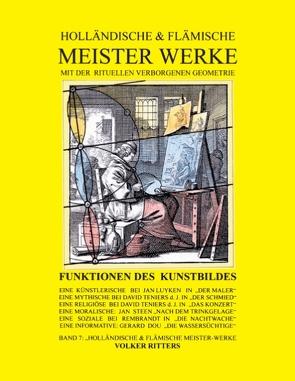 Holländische & flämische Meisterwerke mit der rituellen Verborgenen Geometrie – Band 7 von Ritters,  Volker