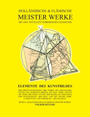 Holländische und flämische Meisterwerke mit der rituellen Verborgenen Geometrie – Band 6 von Ritters,  Volker