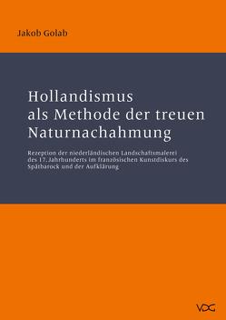 Hollandismus als Methode der treuen Naturnachahmung von Golab,  Jakob