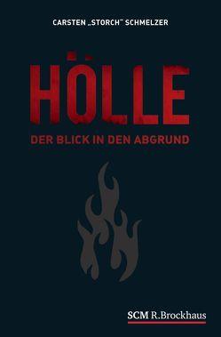 """Hölle von Schmelzer,  Carsten """"Storch"""""""