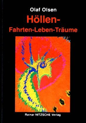 Höllen-Fahrten-Leben-Träume von Nitzsche,  Rainar, Olsen,  Olaf