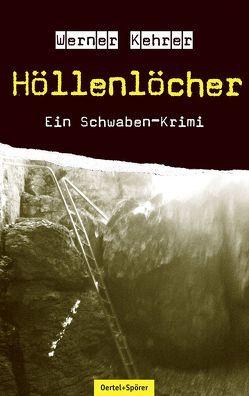 Höllenlöcher von Kehrer,  Werner