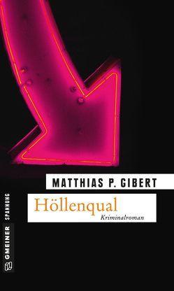 Höllenqual von Gibert,  Matthias P.