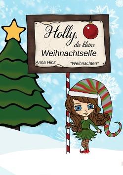Holly, die kleine Weihnachtselfe von Hinz,  Anna