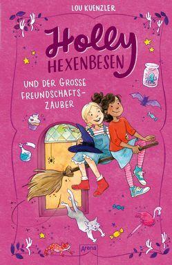 Holly Hexenbesen (3). Holly Hexenbesen und der große Freundschaftszauber von Annika, Knefel,  Anke, Kuenzler,  Lou