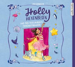 Holly Hexenbesen und der verzauberte Tanzwettbewerb von Greitzke,  Yvonne, Knefel,  Anke, Kuenzler,  Lou