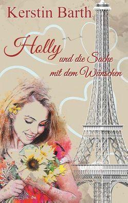 Holly und die Sache mit dem Wünschen von Barth,  Kerstin