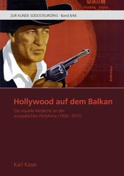 Hollywood auf dem Balkan von Kaser,  Karl