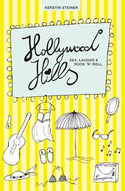 Hollywood Hills / Hollywood Hills – Sex, Laughs & Rock'n'Roll von Steiner,  Kerstin