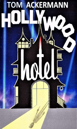 Hollywood Hotel von Ackermann,  Tom